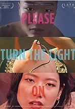 Please, Turn the Light On