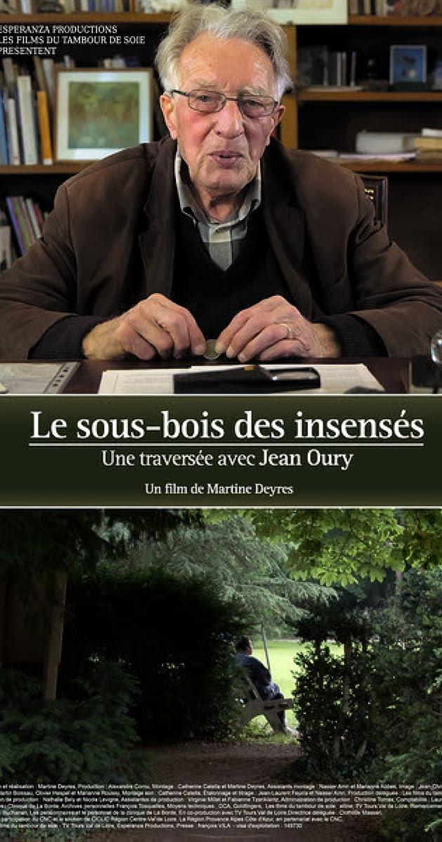 Le Sous Bois Des Insenses Une Traversee Avec Jean Oury 2016 Imdb