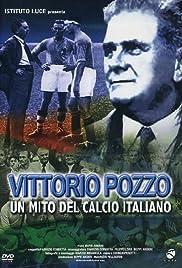Vittorio Pozzo - Un mito del calcio italiano Poster