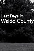 Last Days In Waldo County