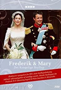 Primary photo for Frederik & Mary - Det kongelige bryllup