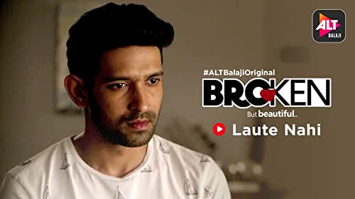 Broken but beautiful | Laute Nahi | All episodes streaming now