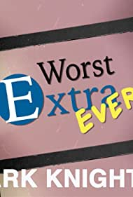 Worst Extra Ever (2016)