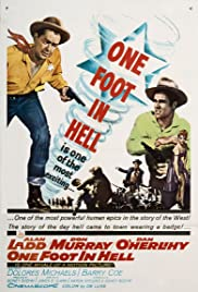 One Foot in Hell(1960) Poster - Movie Forum, Cast, Reviews