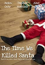 The Time We Killed Santa