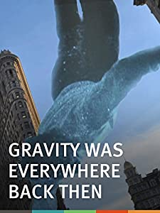 Movies unlimited Gravity Was Everywhere Back Then [HDRip]