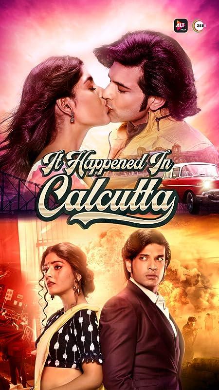 (18+) It Happened In Calcutta (2020–) Hindi WEB-Series 720p WEB-DL [Season 01 Complete] 1GB