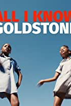 Goldstone: All I Know