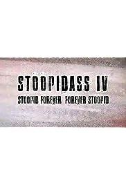 StoopidAss IV: Stoopid Forever Forever Stoopid