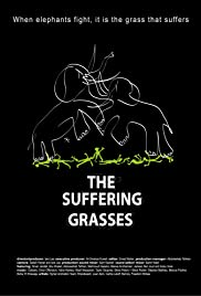The Suffering Grasses: When Elephants Fight, It Is the Grass That Suffers Poster