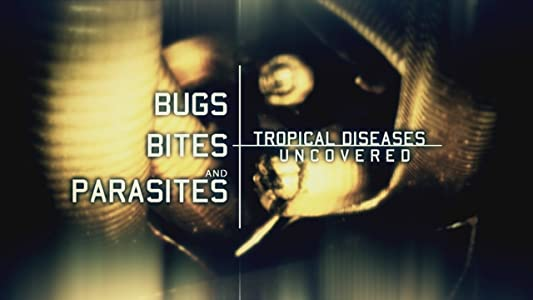 All the best movie for download Bugs, Bites and Parasites: Tropical Diseases Uncovered UK [hd1080p]