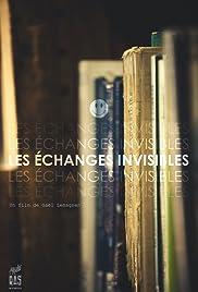 Les Echanges Invisibles Poster
