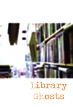 Primary image for Library Ghosts