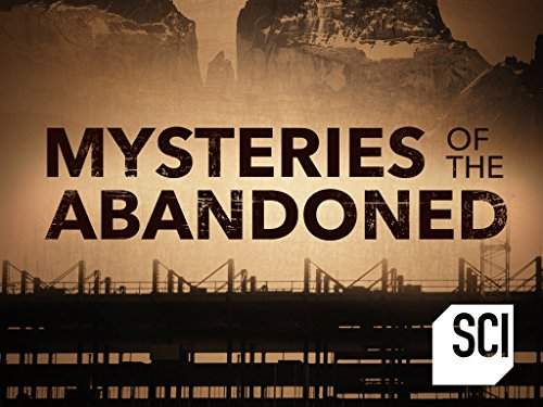 Mysteries of the Abandoned (TV Series 2017– ) - IMDb