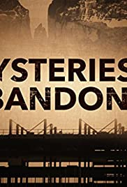 Mysteries of the Abandoned | Watch Movies Online