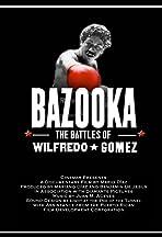Bazooka: Las Batallas de Wilfredo Gomez