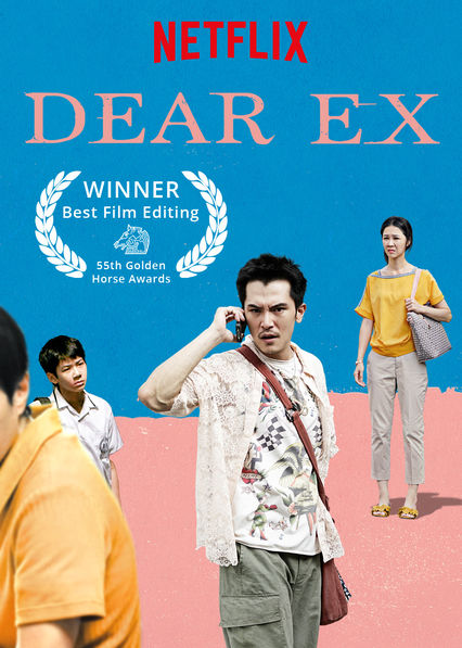 Phim Ai Yêu Anh Ấy Trước? - Dear Ex (2018)