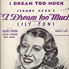 Lily Pons in I Dream Too Much (1935)