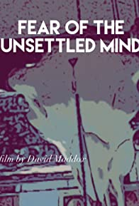 Primary photo for Fear of the Unsettled Mind