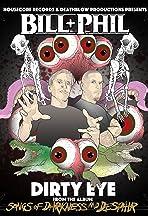 Bill & Phil: Dirty Eye