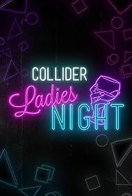 Collider Ladies Night (2019)