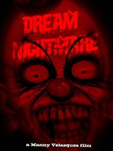 Good websites watch new movies Dream Nightmare by Manny Velazquez [WEBRip]