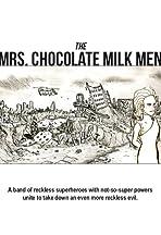 The Mrs. Chocolate Milk Men
