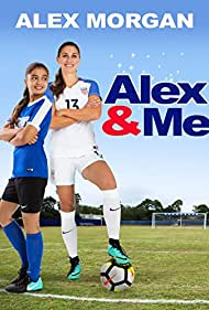 Alex Morgan and Siena Agudong in Alex & Me (2018)