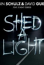 Robin Schulz & David Guetta Ft. Cheat Codes: Shed a Light Poster