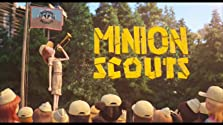 Minion Scouts (Video 2019)