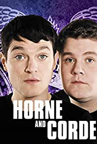 Horne & Corden (2009) Poster - TV Show Forum, Cast, Reviews