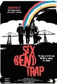 Six Bend Trap(2007) Poster - Movie Forum, Cast, Reviews