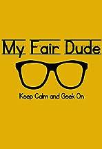My Fair Dude