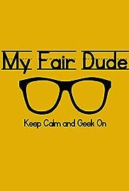 My Fair Dude Poster