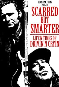 Scarred but Smarter: Life n Times of Drivin n Cryin (2012)