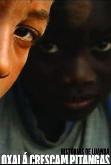 Oxalá Cresçam Pitangas (2007)
