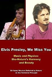 Elvis Aaron Presley, We Miss You Poster