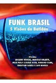 Funk Brasil - 5 visões do batidão