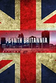 Synth Britannia (2009) Poster - Movie Forum, Cast, Reviews