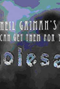 Primary photo for Neil Gaiman's We Can Get Them for You Wholesale
