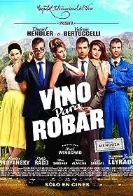 Vino Para Robar (2013) Poster - Movie Forum, Cast, Reviews