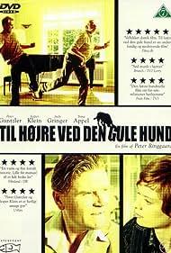 Trine Appel, Peter Gantzler, Judy Gringer, Jesper Klein, and Kaspartin Lønnberg in Til højre ved den gule hund (2003)