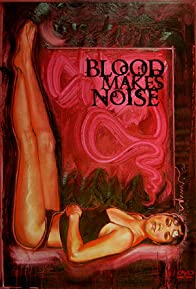 Primary photo for Blood Makes Noise