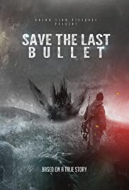 Save the Last Bullet Poster