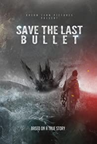 Primary photo for Save the Last Bullet