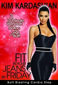 Primary photo for Kim Kardashian: Fit in Your Jeans by Friday - Butt Blasting Cardio Step