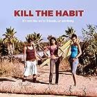 Kill the Habit (2010)