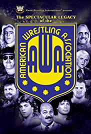 The Spectacular Legacy of the AWA(2006) Poster - Movie Forum, Cast, Reviews