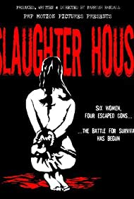 Slaughter House (2008)