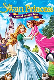 The Swan Princess: A Royal Family Tale (2014) Poster - Movie Forum, Cast, Reviews